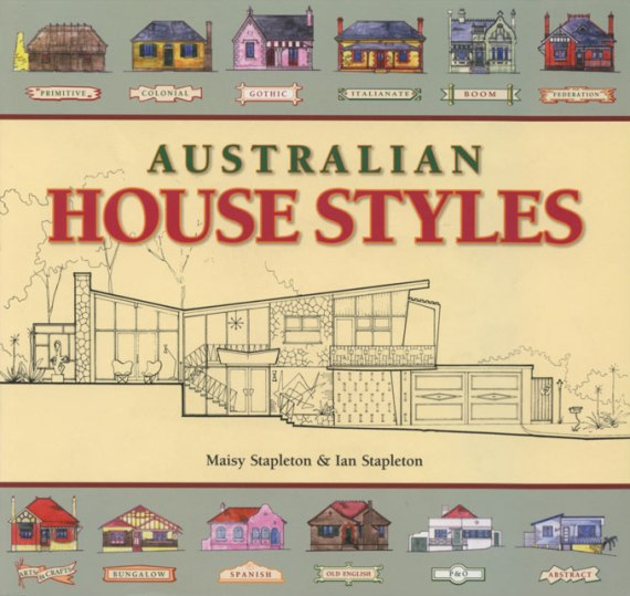Image For Australian House Styles An Architecture From 1788 To The Present Illustrated Guide