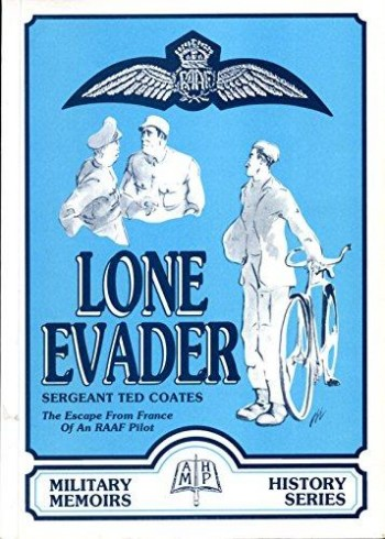 Image for Lone Evader : The Escape from France of an RAAF Pilot Sergeant E. A. Ted Coates [used book]