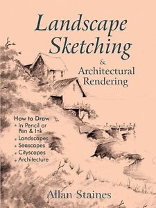 Image for Landscape Sketching and Architectural Rendering: How to Draw in Pencil Pen Ink Landscapes Seascapes Cityscapes Architecture