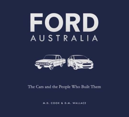 Image for Ford Australia: The Cars and the People Who Built Them