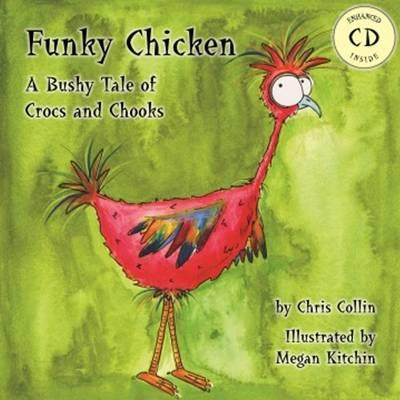 Image for Funky Chicken: a Bushy Tale of Crocs and Chooks + Enhanced CD inside