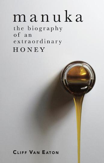 Image for Manuka: The Biography of an Extraordinary Honey