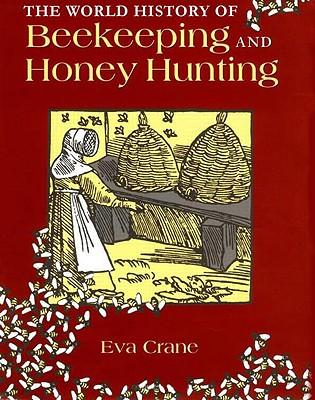 Image for The World History of Beekeeping and Honey Hunting [POD]