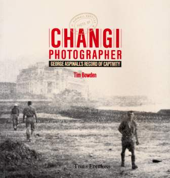 Image for Changi Photographer: George Aspinall's Record of Captivity [used book][out of print]