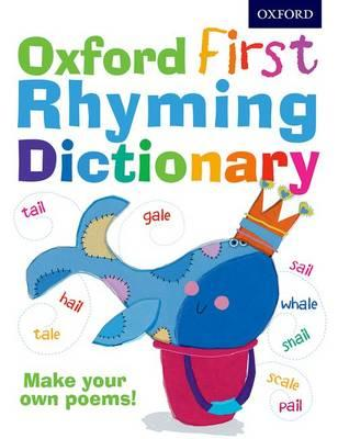 Image for Oxford First Rhyming Dictionary: Over 1000 rhyming words for young children writing first poems