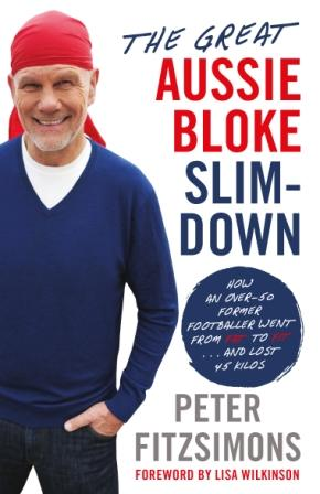 Image for The Great Aussie Bloke Slim-Down: How an Over-50 Former Footballer Went from Fat to Fit ... and Lost 45 Kilos