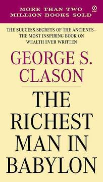 Image for The Richest Man in Babylon: The Success Secrets of the Ancients - The Most Inspiring Book on Wealth Every Written
