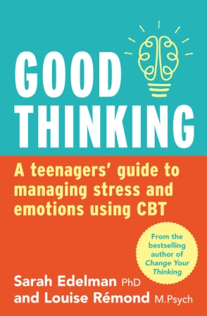 Image for Good Thinking: A Teenager's Guide to Managing Stress and Emotion Using CBT