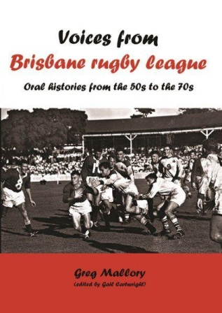 Image for Voices From Brisbane Rugby League: Oral histories from the 50s to the 70s