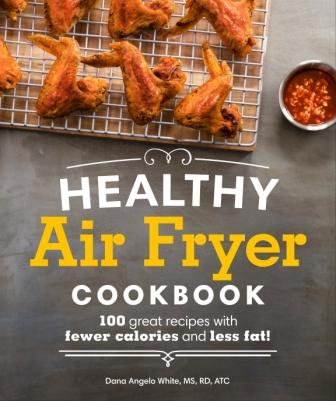 Image for Healthy Air Fryer Cookbook: 100 Great recipes with fewer calories and less fat! *** Temporarily Out of Stock ***
