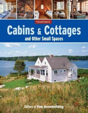 Image for Cabins and Cottages and Other Small Spaces