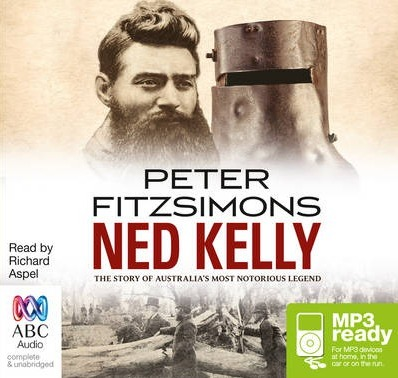 Image for Ned Kelly: The Story of Australia's Most Notorious Legend [unabridged audio CD]