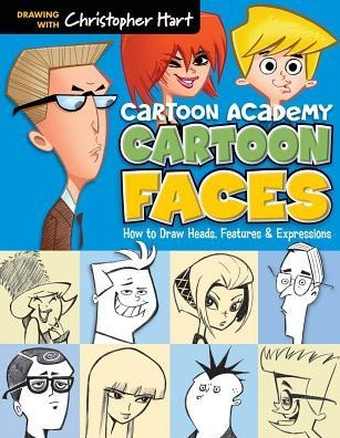 Image for Cartoon Faces: How to Draw Heads, Features and Expressions