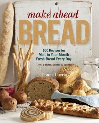 Image for Make Ahead Bread: 100 Recipes for Bake-it-When-You-Want-it Yeast Breads