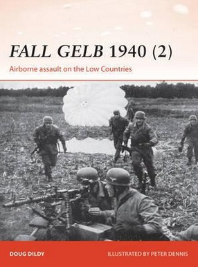Image for Fall Gelb 1940 (2) Airborne Assault on the Low Countries #265 Osprey Campaign