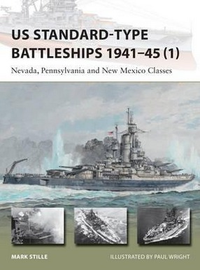 Image for US Standard-Type Battleships 1941-45 1: Nevada, Pennsylvania and New Mexico Classes #220 Osprey New Vanguard