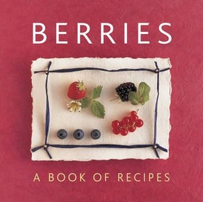 Image for Berries: A Book of Recipes