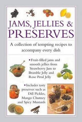 Image for Jams, Jellies & Preserves: A Collection of Tempting Recipes to Accompany Every Dish