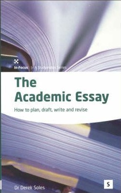 Image for The Academic Essay: How to Plan, Draft, Write and Edit 2E Revised