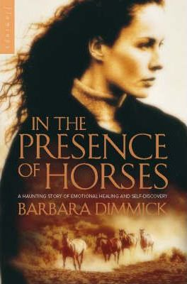 Image for In the Presence of Horses [used book]