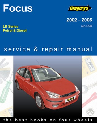 Image for Ford Focus LR Series Petrol & Diesel 2002-2005  (04290) Gregory's Automotive Repair Manual