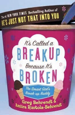 Image for It's Called a Breakup Because It's Broken : The Smart Girl's Breakup Buddy [used book]