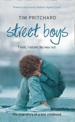 Image for Street Boys : 7 Kids. 1 Estate. No Way Out. The true story of a lost childhood [used book]