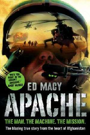 Image for Apache : The Man. The Machine. The Mission. [used book]