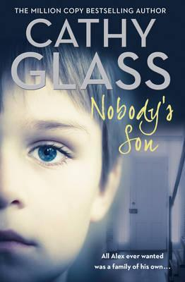 Image for Nobody's Son : All Alex Ever Wanted Was a Family of His Own [used book]