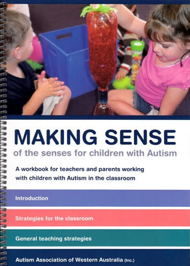 Image for Making Sense of the Senses in children with Autism: A workbook for teachers and parents