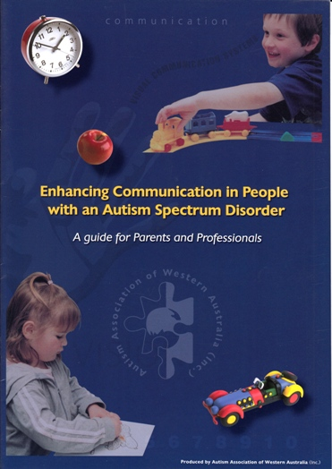 Image for Enhancing Communication in People with an Autism Spectrum Disorder: A Guide for Parents and Professionals
