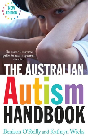 Image for The Australian Autism Handbook 2E The Essential Resource Guide to Autism Spectrum Disorder