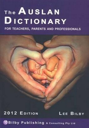 Image for The Auslan Dictionary: For Teachers, Parents and Professionals 2012 Edition *** No copies left ***  ***Temporarioly Out Of Stock***