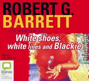 Image for White Shoes, White Lines and Blackie #6 Les Norton [unabridged audio CD]