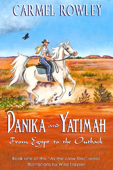 Image for Danika and Yatimah : from Egypt to the Outback #1 As the Crow Flies
