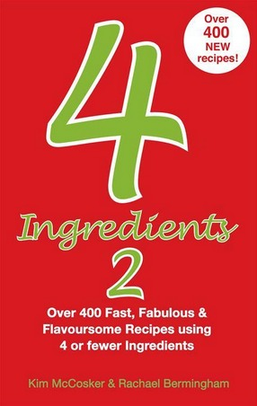 Image for 4 Ingredients 2 : Over 400 Fast, Fabulous and Flavoursome Recipes Using 4 or Fewer Ingredients