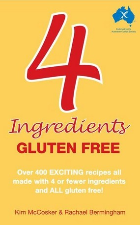 Image for 4 Ingredients Gluten Free: Over 400 Exciting Recipes all made with 4 or Fewer Ingredients and ALL Gluten Free!