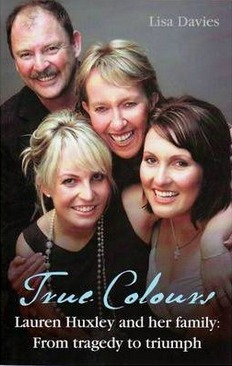 Image for True Colours: Lauren Huxley and her family - From tragedy to triumph [used book]