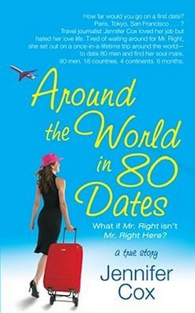 Image for Around the World in 80 Dates: Because Mr Right isn't always Right Here [used book]