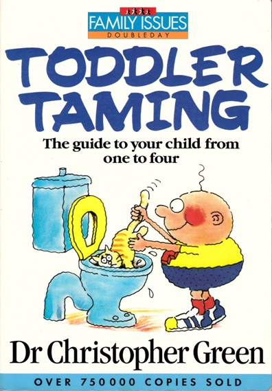 Image for Toddler Taming [Second Editon] The guide to your child from one to four [used book]