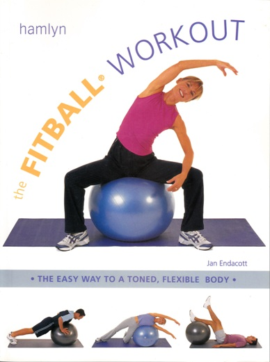 Image for The Fitball Workout: The Easy Way to a Toned, Flexible Body [used book]