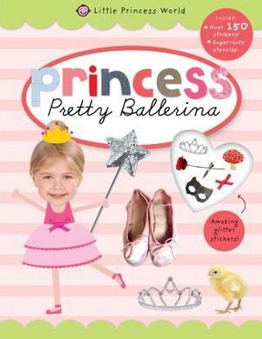 Image for Princess Pretty Ballerina: Little Princess World Sticker Activity Book