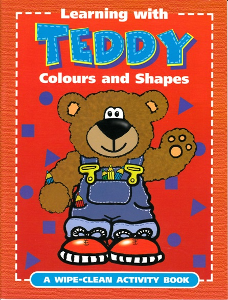 Image for Learning with Teddy Colours and Shapes: A Wipe-Clean Activity Book