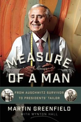 Image for Measure of a Man: From Auschwitz Survivor to Presidents' Tailor