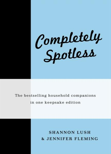 Image for Completely Spotless: The Bestselling Household Companions in One Keepsake Edition