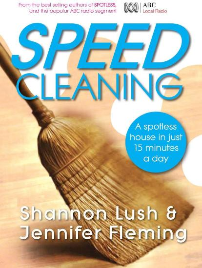 Image for Speed Cleaning : A Spotless House in Just 15 Minutes a Day