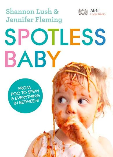 Image for Spotless Baby: From Poo to Spew and everything in between!
