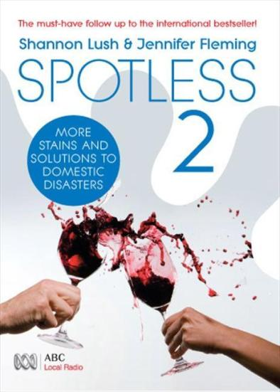 Image for Spotless 2: More Stains And Solutions To Domestic Disasters