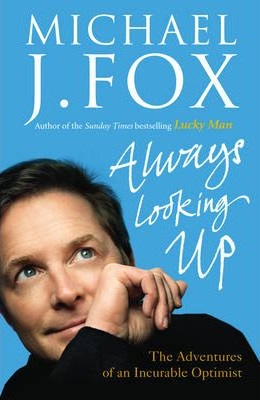 Image for Always Looking Up : The Adventures of an Incurable Optimist [used book]