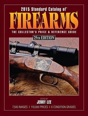 Image for 2015 Standard Catalog of Firearms 25E The Collector's Price & Reference Guide